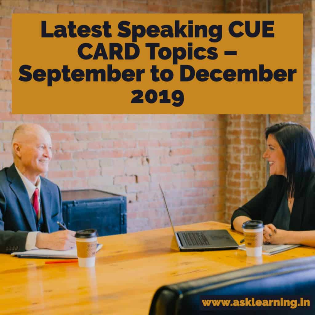 IELTS Speaking Cue card Topics – September to December 2019