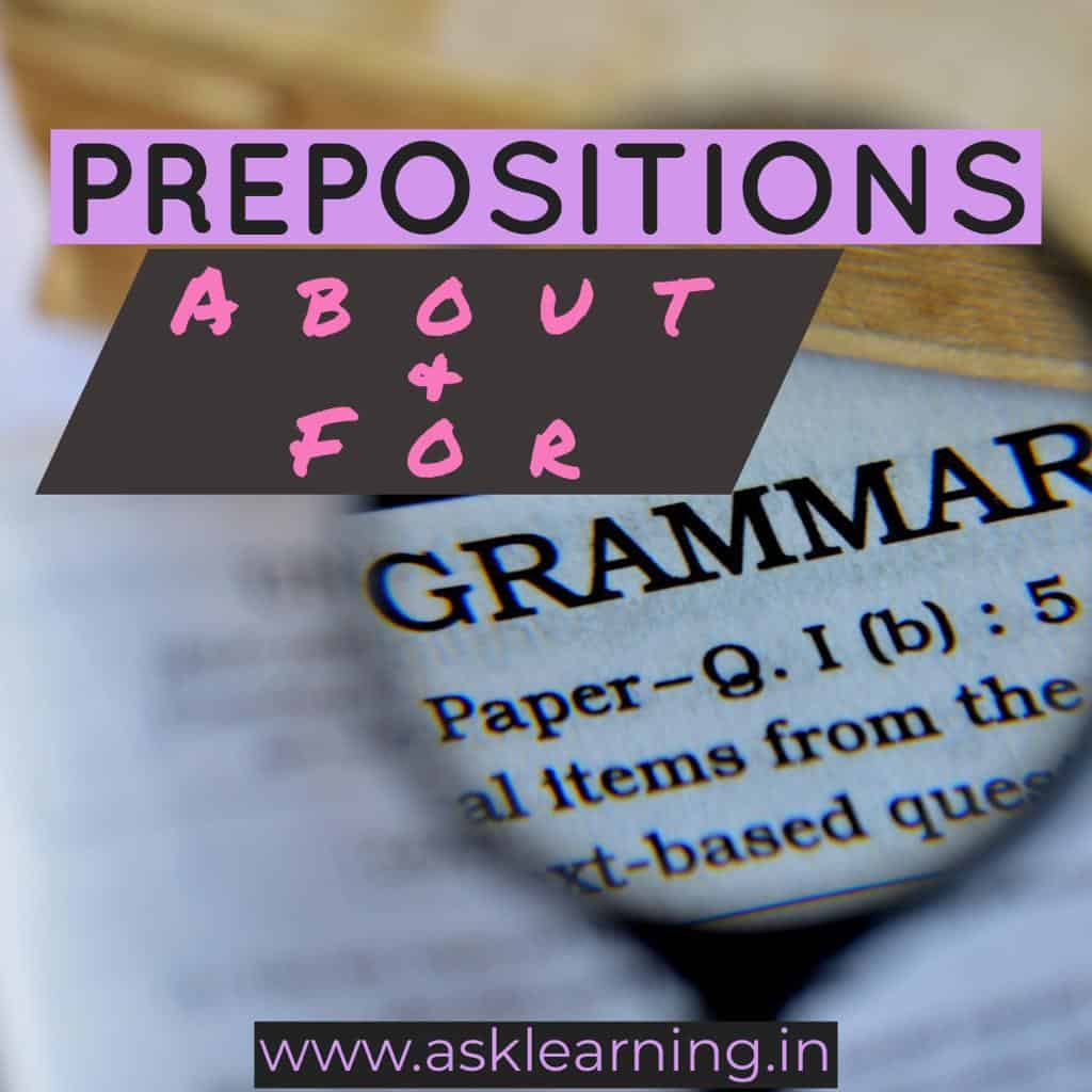 IELTS grammar Prepositions – About and For