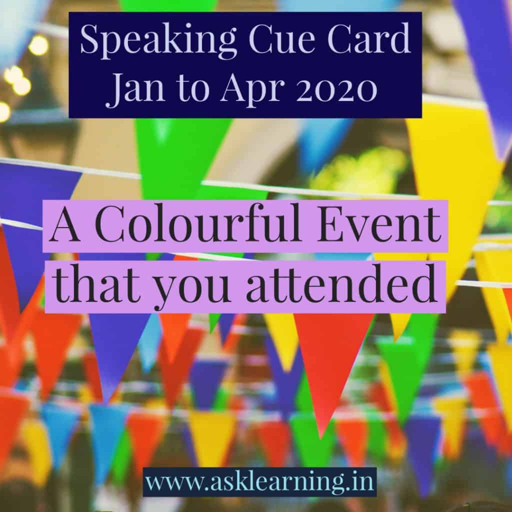 IELTS Speaking Cue Card – A colourful event you attended