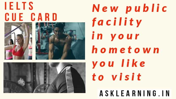 a new public facility in your hometown you like to visit