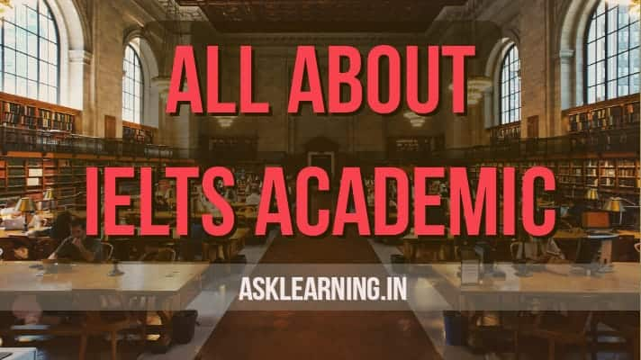 all about ielts academic