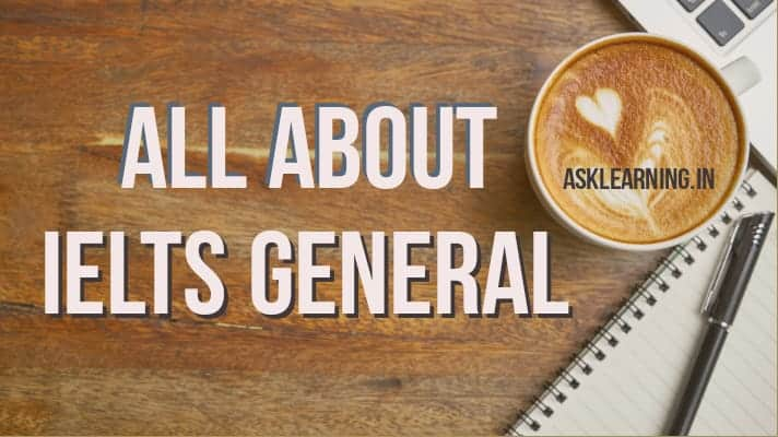 all about ielts general