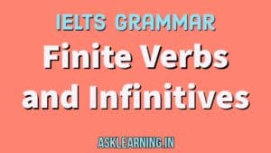 IELTS Grammar topic -Finite Verbs and Infinitives image