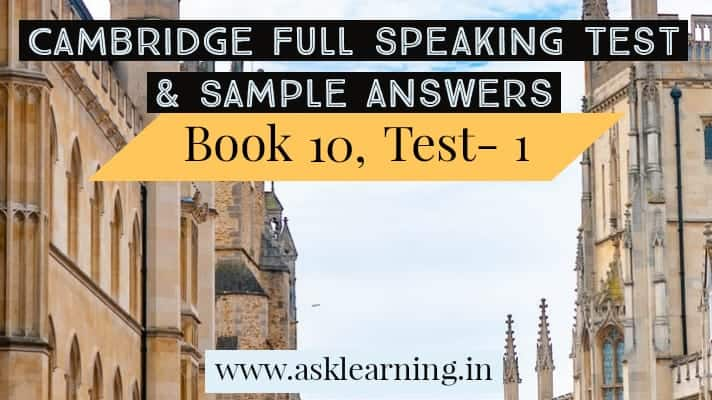 IELTS Speaking Test 1 Cambridge Book 10