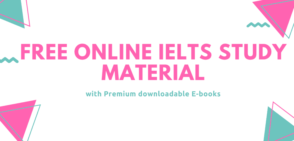 Free Online IELTS study material with premium downloadable E-books