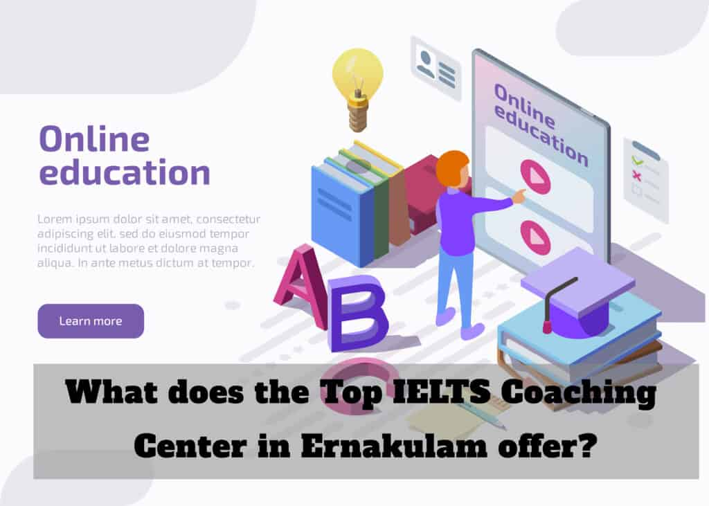 What does the Top IELTS Coaching Center in Ernakulam offer?
